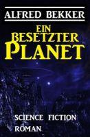 Ein besetzter Planet: Science Fiction Roman