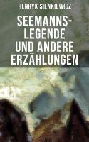 Seemanns-Legende und andere Erzählungen
