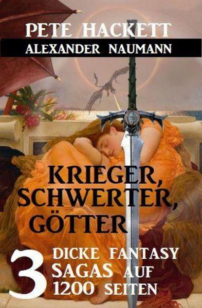 Krieger, Schwerter, Götter - 3 dicke Fantasy Sagas auf 1200 Seiten