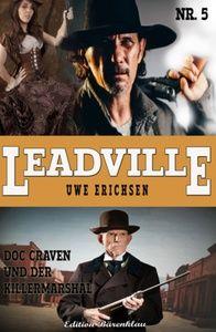 LEADVILLE #5: Doc Craven und der Killermarshal