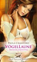 VögelLaune | 16 Erotische Geschichten (Fantasien, Harter Sex, Sauna, Tabulos, Versaut)
