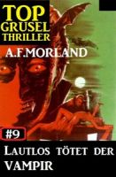 Top Grusel Thriller #9: Lautlos tötet der Vampir