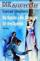 Die Agentin #24: Serenade für drei Agenten