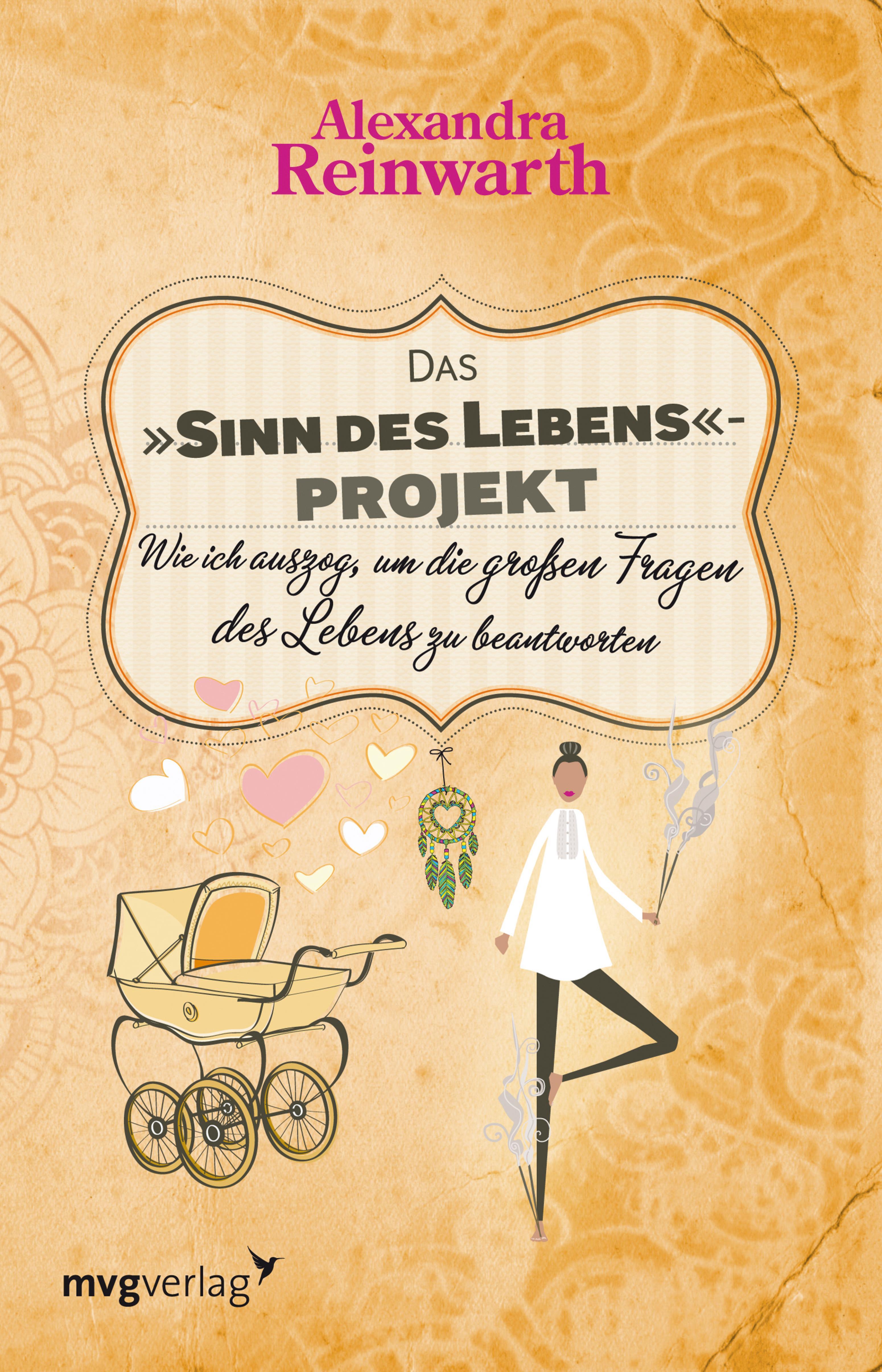 Das Sinn des Lebens-Projekt (Alexandra Reinwarth - mvg