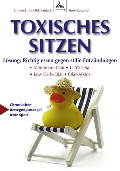Toxisches Sitzen