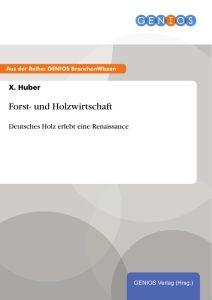 Forst- und Holzwirtschaft