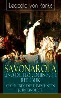 Savonarola und die florentinische Republik gegen Ende des fünfzehnten Jahrhunderts