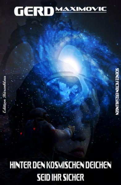 Hinter den kosmischen Deichen seid ihr sicher