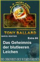 Tony Ballard Extra #4 Das Geheimnis der blutleeren Leichen