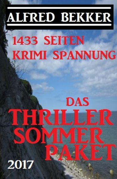 1433 Seiten Krimi Spannung: Das Alfred Bekker Thriller Sommer Paket 2017