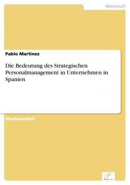 Die Bedeutung des Strategischen Personalmanagement in Unternehmen in Spanien