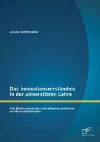 Das Innovationsverständnis in der universitären Lehre: Eine Untersuchung des Innovationsverständniss