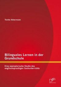 Bilinguales Lernen in der Grundschule: Eine exemplarische Studie des englischsprachigen Sachunterric