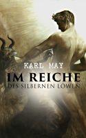 Im Reiche des silbernen Löwen (Gesamtausgabe in 4 Bänden)