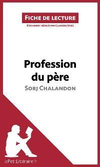 Profession du père de Sorj Chalandon (Fiche de lecture)