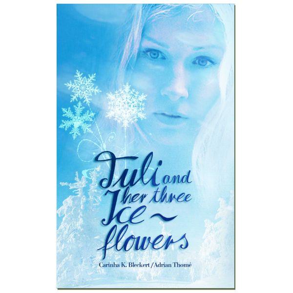 Tuli and her three ice flowers