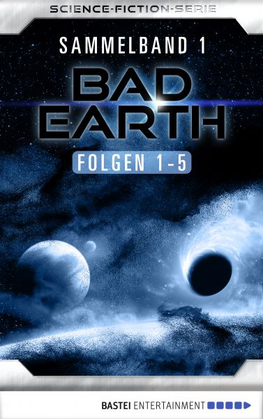 Bad Earth Sammelband 1 - Science-Fiction-Serie