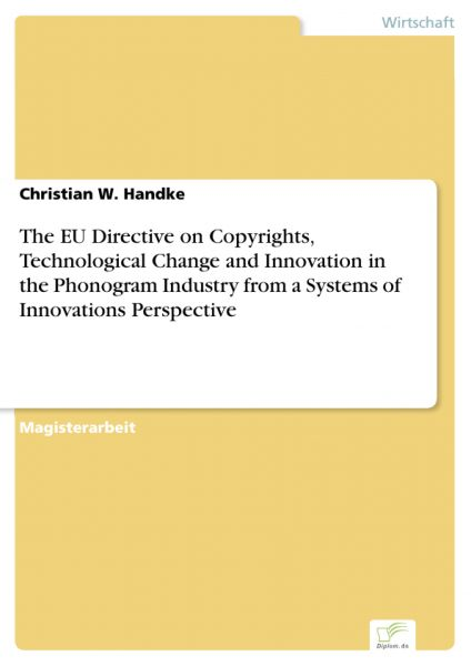 The EU Directive on Copyrights, Technological Change and Innovation in the Phonogram Industry from a