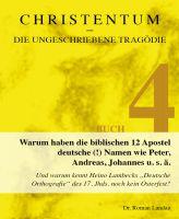 Christentum - die ungeschriebene Tragödie (Buch 4)