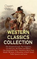 WESTERN CLASSICS COLLECTION: The Promised Land, The Virginian, Lin McLean, Red Man and White, The Ji