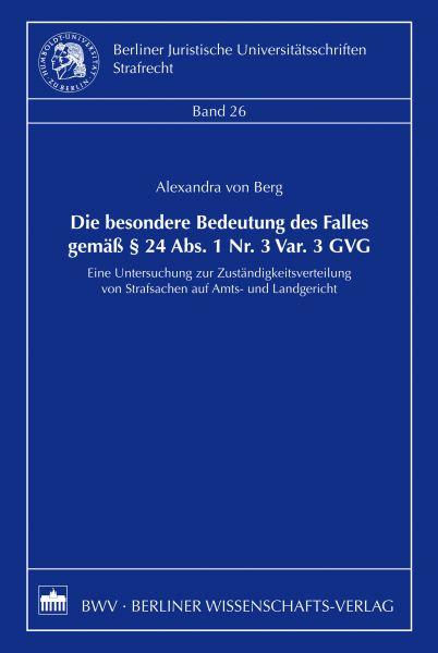 Die besondere Bedeutung des Falles gemäß § 24 Abs. 1 Nr. 3 Var. 3 GVG