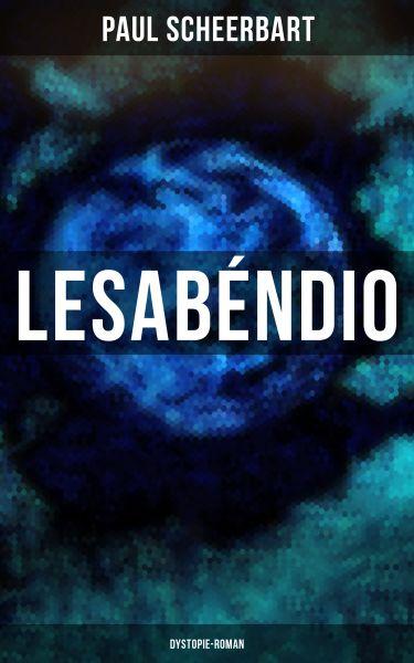Lesabéndio: Dystopie-Roman