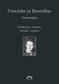 Franziska zu Reventlow: Werke 6 - Verstreutes