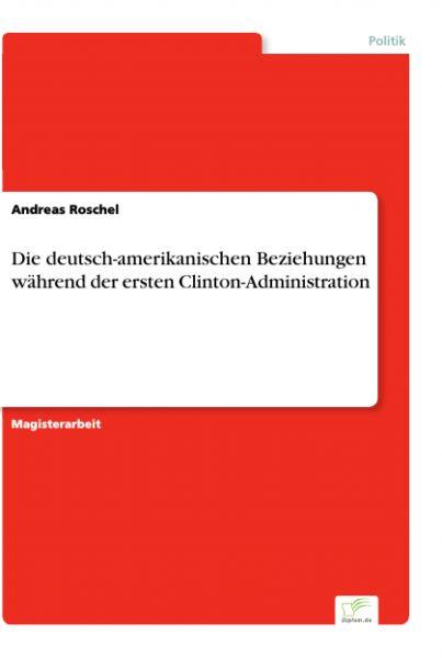 Die deutsch-amerikanischen Beziehungen während der ersten Clinton-Administration
