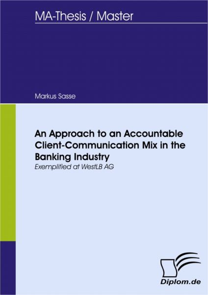 An Approach to an Accountable Client-Communication Mix in the Banking Industry