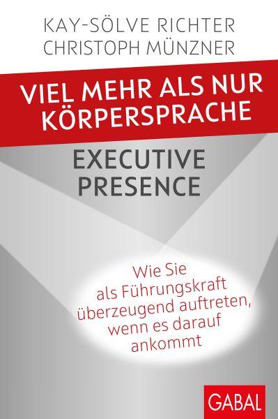 Viel mehr als nur Körpersprache – Executive Presence