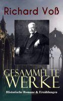 Gesammelte Werke: Historische Romane & Erzählungen
