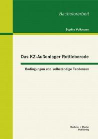 Das KZ-Außenlager Rottleberode: Bedingungen und selbständige Tendenzen