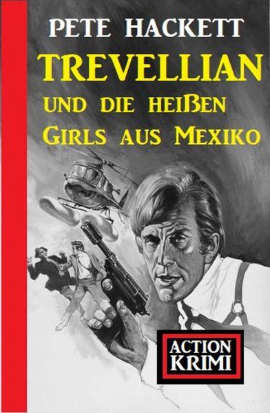 Trevellian und die heißen Girls aus Mexiko: Action Krimi