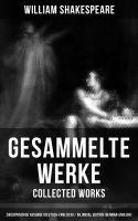 Gesammelte Werke - Collected Works: Zweisprachige Ausgabe (Deutsch-Englisch) / Bilingual edition (Ge