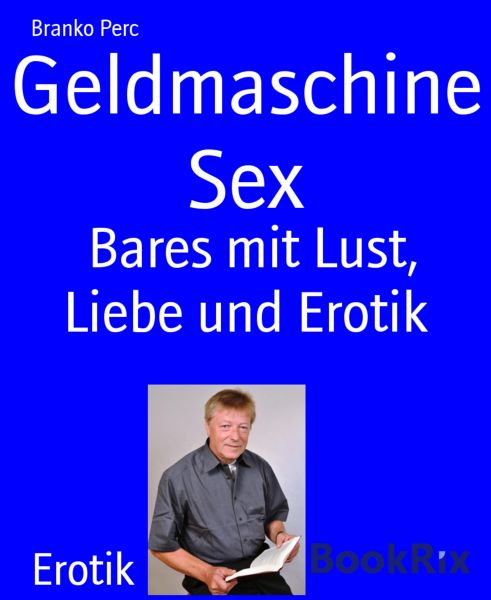Geldmaschine Sex
