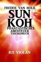 Sun Koh Taschenbuch #21: Violan