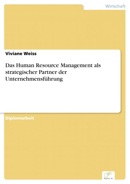 Das Human Resource Management als strategischer Partner der Unternehmensführung
