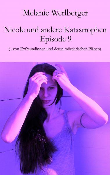 Nicole und andere Katastrophen – Episode 9
