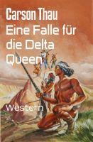 Eine Falle für die Delta Queen