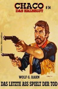 CHACO #34: Das letzte Ass spielt der Tod