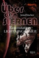 Raumstation LIGHTNING STAR II (Über den STERNEN Bd.6)