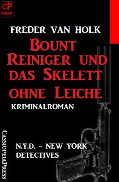 Bount Reiniger und das Skelett ohne Leiche: N.Y.D. – New York Detectives