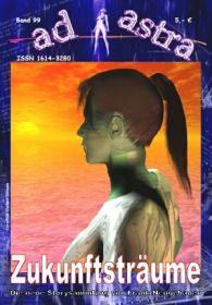 AD ASTRA 099: Zukunftsträume