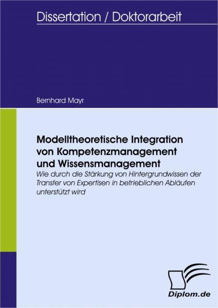 Modelltheoretische Integration von Kompetenzmanagement und Wissensmanagement