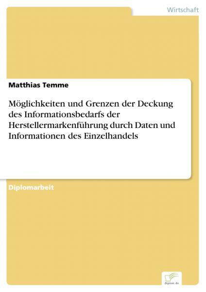 Möglichkeiten und Grenzen der Deckung des Informationsbedarfs der Herstellermarkenführung durch Date