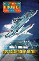 Raumschiff Promet - Von Stern zu Stern 17: Das galaktische Archiv