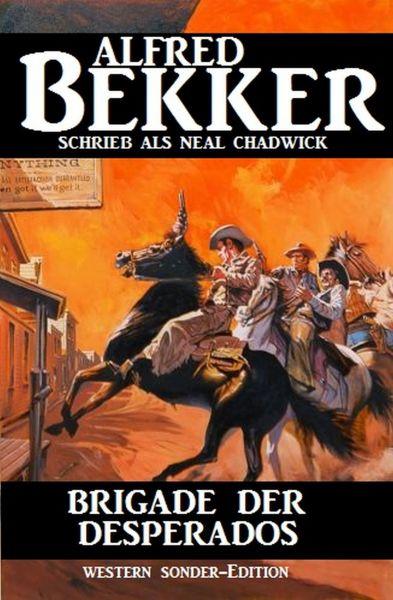 Neal Chadwick Western - Brigade der Desperados