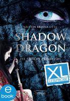 Shadow Dragon. Die falsche Prinzessin - XL Leseprobe