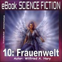 Science Fiction 010: Frauenwelt