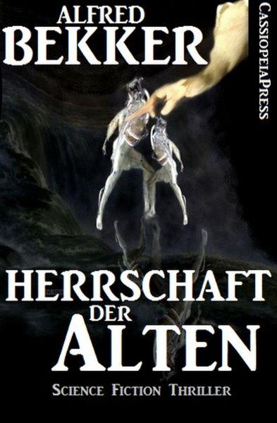 Alfred Bekker Thriller - Herrschaft der Alten